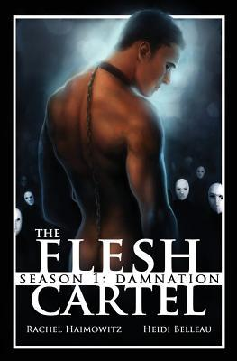 The Flesh Cartel, Season 1: Damnation