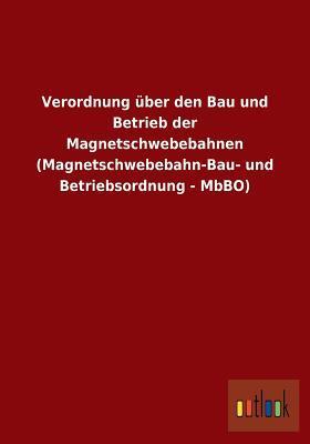 Verordnung Uber Den Bau Und Betrieb Der Magnetschwebebahnen