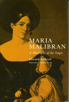 Maria Malibran: A Biography of the Singer