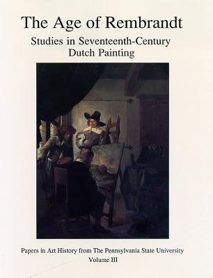 The Age of Rembrandt: Studies in Seventeenth-Century Dutch Painting