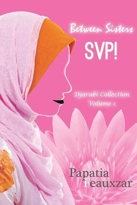 Between Sisters, Svp!