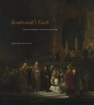 Rembrandt's Faith: Church and Temple in the Dutch Golden Age
