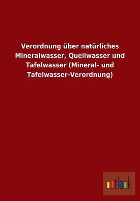 Verordnung Uber Naturliches Mineralwasser, Quellwasser Und Tafelwasser