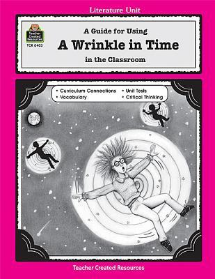 A Wrinkle in Time A Guide for Using A Wrinkle in Time in the Classroom