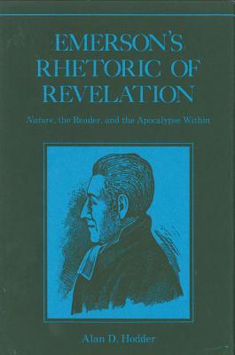 """Emerson's Rhetoric of Revelation: """"nature,"""" the Reader, and the Apocalypse Within"""