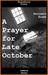A Prayer for Late October