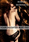 Your Daughter Must Pay
