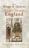 The Kings and Queens of Anglo-Saxon England by Timothy Venning