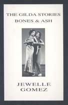 The Gilda Stories and Bones & Ash