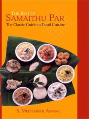The Best of Samaithu Paar: The Classic Guide to Tamil Cuisine