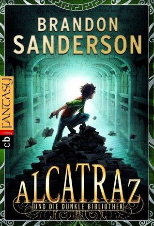 Alcatraz und die dunkle Bibliothek (Alcatraz, #1)