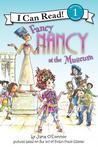 Fancy Nancy at the Museum by Jane O'Connor