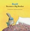 Basil Becomes a Big Brother