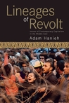 Lineages of Revolt: Issues of Contemporary Capitalism in the Middle East