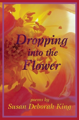 Dropping into the Flower: Poems