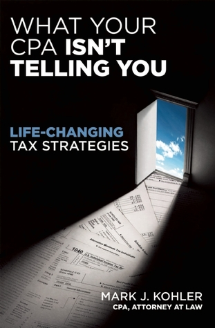 What Your CPA Isn't Telling You: Life-Changing Tax Strategies