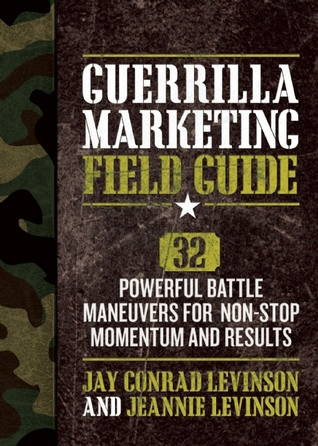 Ebook Guerrilla Marketing Field Guide: 30 Powerful Battle Maneuvers for Non-Stop Momentum and Results by Jay Conrad Levinson DOC!