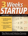3 Weeks to Startup: A High Speed Guide to Starting a Business