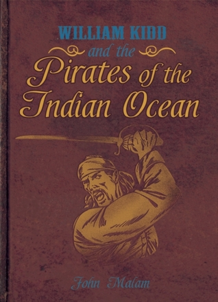 William Kidd and the Pirates of the Indian Ocean