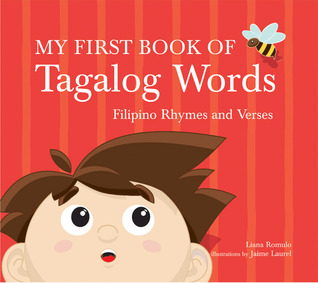 My first book of tagalog words filipino rhymes and verses by liana 825181 m4hsunfo Gallery