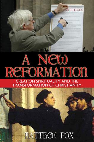A New Reformation by Matthew Fox