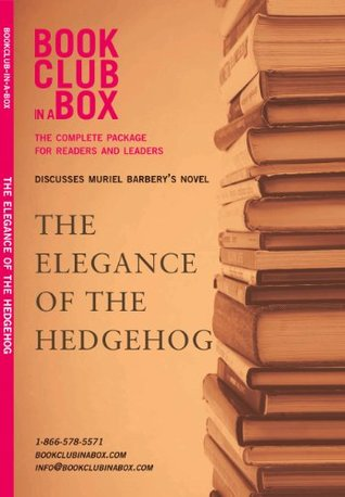 Bookclub-in-a-Box Discusses Muriel Barbery's novel: The Elegance of the Hedgehog