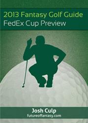 2013 Fantasy Golf Guide: FedEx Cup Preview - por Josh Culp FB2 PDF