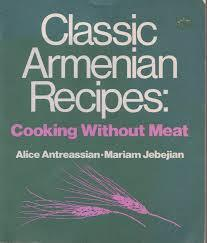 Classic Armenian Recipes: Cooking Without Meat