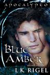 Blue Amber  (Apocalypto)