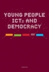 Young People, Icts & Democracy: Theories, Policies, Identities & Web Sites