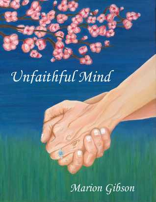 Unfaithful Mind by Marion Gibson