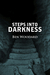 Steps Into Darkness by Ben Woodard