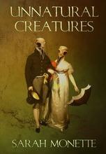 Unnatural Creatures by Sarah Monette