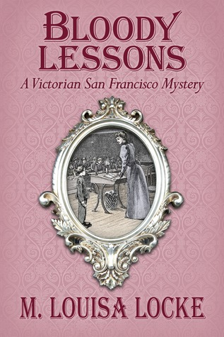 Bloody Lessons (A Victorian San Francisco Mystery #3)