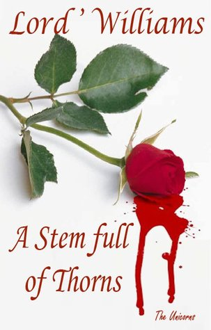A Stem full of Thorns by Lord' Williams