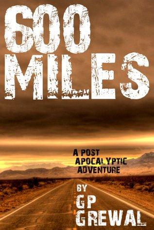 600 Miles - A Post Apocalyptic Adventure