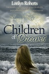 Children of Dreams by Lorilyn Roberts