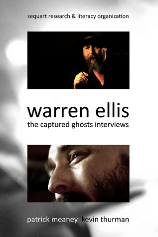 Warren Ellis: The Captured Ghosts Interviews