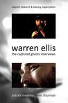 Warren Ellis: The Captured Ghosts Interviews