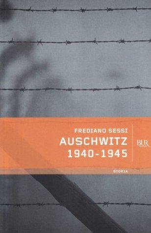 Auschwitz 1940-1945: L'orrore quotidiano in un campo di sterminio