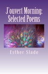 J'Ouvert Morning: Selected Poems