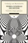 Teoria Generale Dei Sistemi: Fondamenti, Sviluppo, Applicazioni