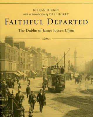 faithful-departed-the-dublin-of-james-joyce-s-ulysses-recaptured-from-classic-photographs-and-assembled