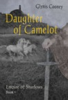 Daughter of Camelot by Glynis Cooney