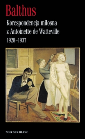 Korespondencja miłosna z Antoinette de Watteville 1928-37