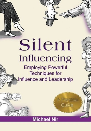 Silent Influencing - Employing Powerful Techniques...