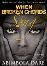 When Broken Chords Sing - A novella by Abimbola Dare