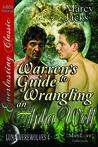 Warren's Guide to Wrangling an Alpha Wolf (Luna Werewolve,s #4)