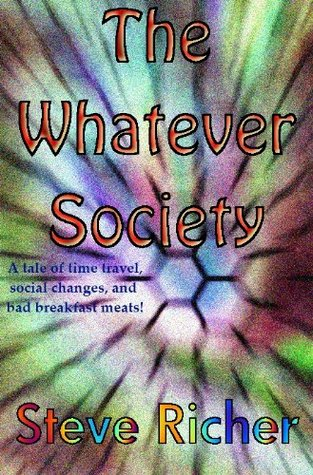 The Whatever Society by Steve Richer