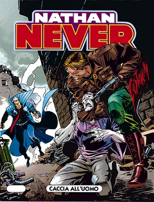 Nathan Never n. 55: Caccia all'uomo